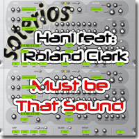Hani feat. Roland Clark - Must Be That Sound - EP